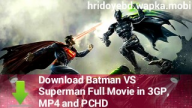 Download Batman VS Superman full movie in 3gp, mp4 & PC AVI